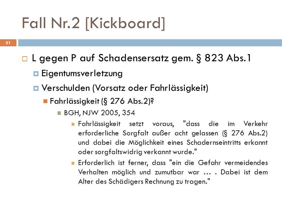 Fall Nr.2 [Kickboard] L gegen P auf Schadensersatz gem. § 823 Abs.1